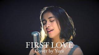 宇多田ヒカル - 'FIRST LOVE' (cover by Yura)