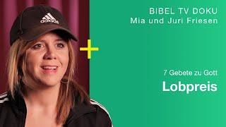 Lobpreis als Lebensstil | Mia und Juri Friesen | 7 Gebete zu Gott