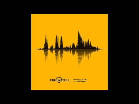 Firewatch OST  by Chris Remo - full album (2016)