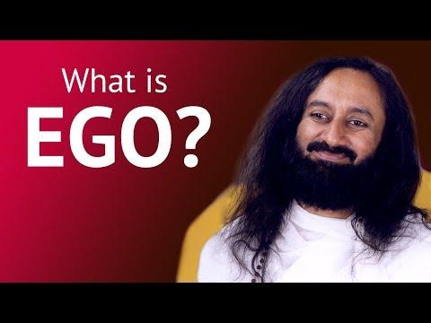 What Is Ego? | A talk by Gurudev Sri Sri Ravi Shankar