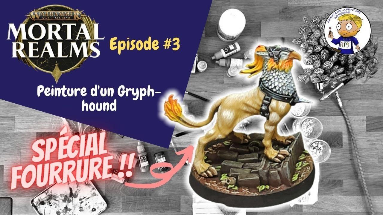 Mortal Realms #3 : peindre le gryph-hound et sa fourrure - apprendre la peinture sur figurine