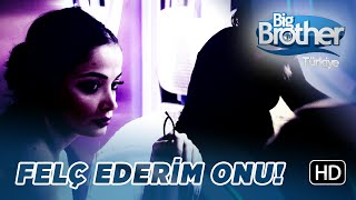 "Big Brother Seda: ""Felç Ederim Onu!"""
