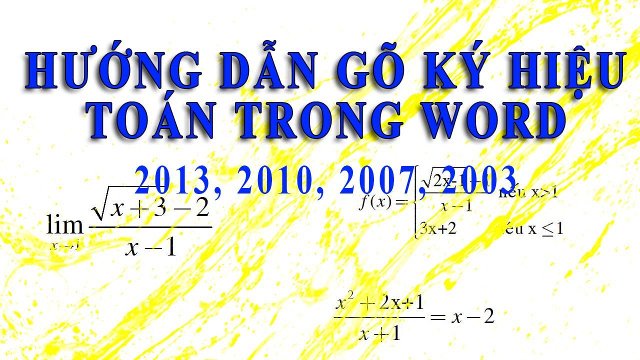 Hướng dẫn gõ công thức toán trong Word 2013, word 2010 và word 2007