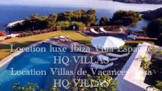 Location Ibiza Villa de Luxe IBIZA- IBIZA ESPAGNE 2011