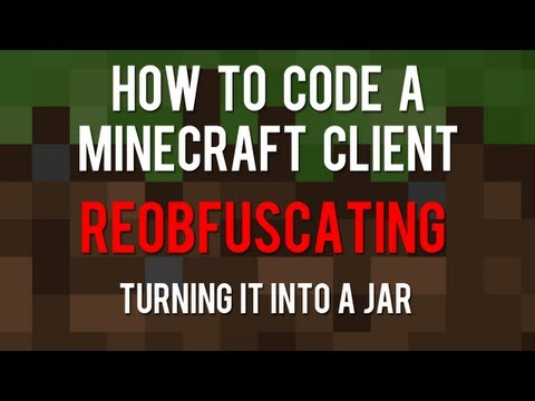 how-to-code-a-minecraft-client---reobfuscating-(turning-it-into-a-jar)