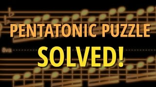 Pentatonic Puzzle Solved!  The Power of Fours