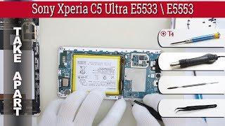 How to disassemble 📱 Sony Xperia C5 Ultra E5533 / E5553 Take apart Tutorial