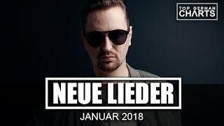 TOP 10 NEUE LIEDER JANUAR 2018 | CHARTS JANUAR 2018