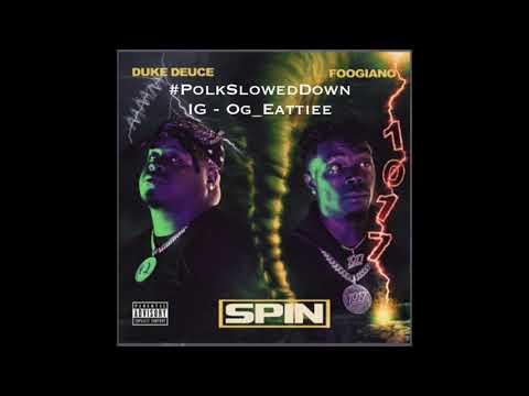Duke Deuce Ft Foogiano – Spin #SLOWED