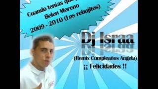 Dj Israa Cuando tenía que jugar Belen Moreno 2009 2010