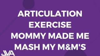 Articulation Vocal Exercise - Mommy made me mash my m&m