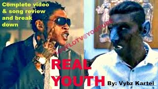 "Vybz Kartel ""Real Youth""  Video/Song review"