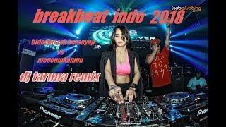 DJ BREAKBEAT PALING ENAK 2018 (DJ TARUNA REMIX)