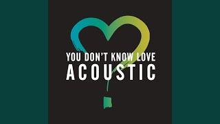 You Don't Know Love (Acoustic)