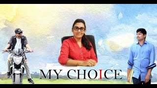 """MY CHOICE"" Latest Telugu Short Film 2015"