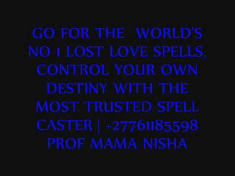 POWERFUL NO1 SPELL CASTER WITH THE LOVE SPELLS AND BLACK MAGIC | + ...