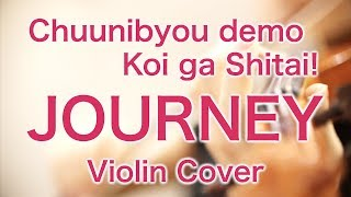 "Hi, I played ""JOURNEY"" / ZAQ, the Theme song of ""Chuunibyou Demo Ko..."
