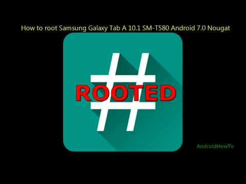 How to root Samsung Galaxy Tab A 10,1 SM-T580 Android 7.0 Nougat