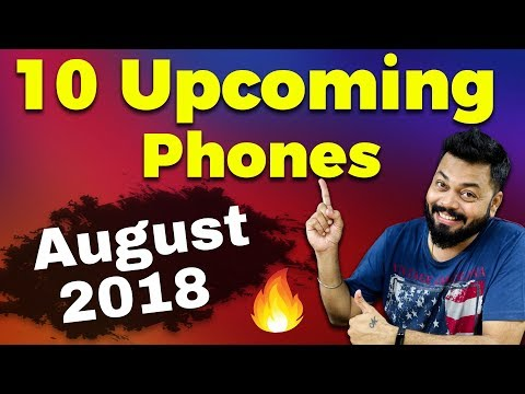 TOP 10 UPCOMING MOBILE PHONES IN INDIA AUGUST 2018 🔥🔥🔥