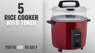 Top 10 Rice Cooker With Timer [2018]: Panasonic SR-Y22FHS 750-Watt Automatic Electric Cooker with