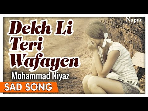 Dekh Li Teri Wafayen By Mohammad Niyaz | Popular Hindi Sad Songs | Nupur Audio