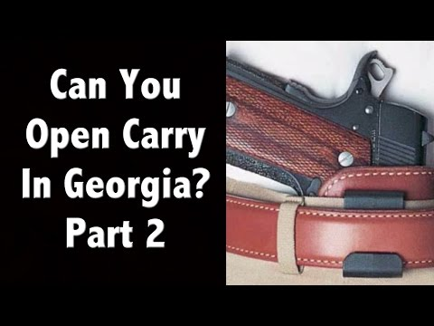 Part 2! Is it legal to open carry in Georgia?  Ray McBerry explains the new law!