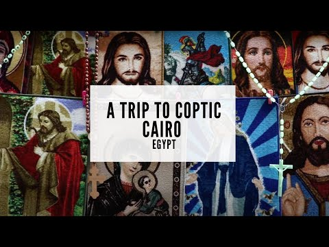 A Trip To Coptic Cairo - Religious Complex In Egypt - What To See In Egypt - History Of Egypt