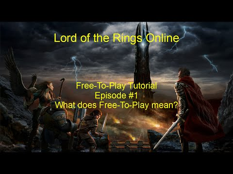 Lotro 15.2 Free-To-Play Turorial Episode #1 -  What does Free-To-Play mean?