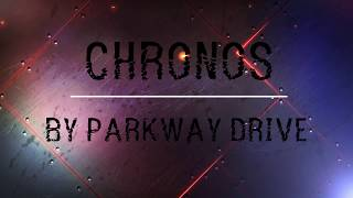 Parkway Drive- Chronos Lyrics