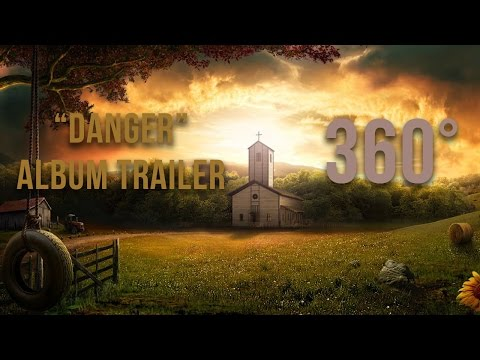 Danger -  Trailer 360°
