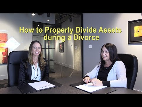 How to Properly Divide Assets during a Separation or Divorce