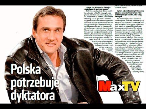 Poland needs a dictator Polska potrzebuje dyktatora - Max Kolonko