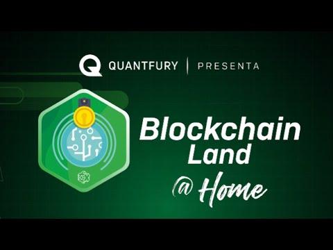 BLOCKCHAIN LAND @ HOME presentado por QUANTFURY - Jueves 22 de Abril de 2021