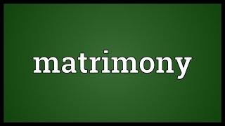 Matrimony Meaning