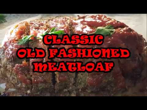 CLASSIC OLD FASHIONED MEATLOAF