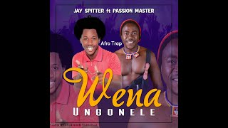 JAY SPITTER ft Passion Master - Wena Ungonele (You Cheated) ...Produced By Jay Spitter