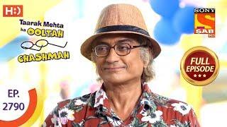 Taarak Mehta Ka Ooltah Chashmah - Ep 2790 - Full Episode - 6th August, 2019