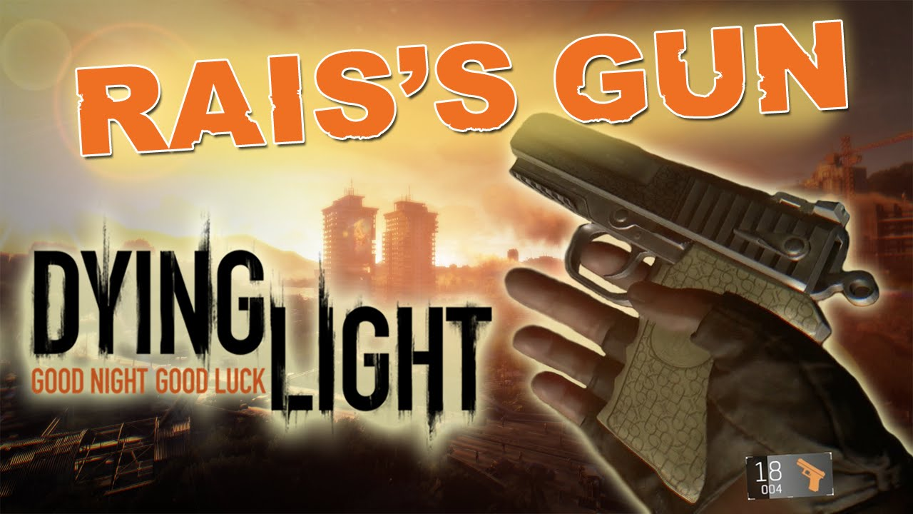 Rais Dying Light