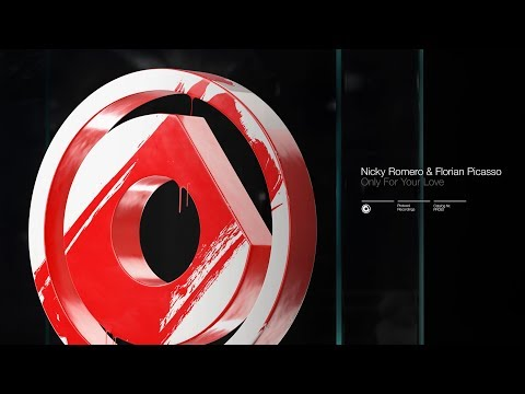 Nicky Romero & Florian Picasso - Only For Your Love (Extended Mix)