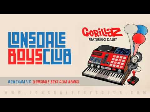 Gorillaz - Doncamatic ft. Daley (Lonsdale Boys Club Remix)