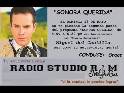 """Programa """"Sonora Querida"""" con la entrevista a Miguel del Castillo"""
