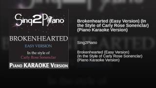 Brokenhearted Easy Version In the Style of Carly Rose