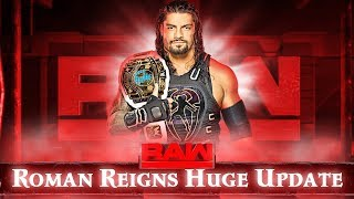 Roman Reigns Big Update On Next Raw   Roman Reigns Next Opponent ?   Wrestle Chatter