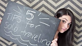 5 TIPS for SOLO TRAVELING