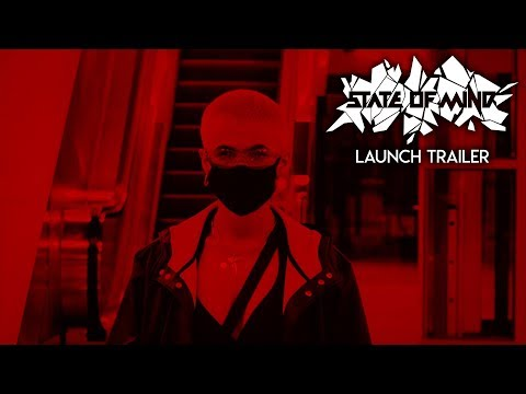 State of Mind - Launch Trailer