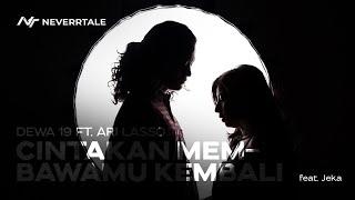 Dewa 19 feat. Ari Lasso - Cintakan Membawamu Kembali (EDM Cover by Neverr feat. Jeka) [Music Video]