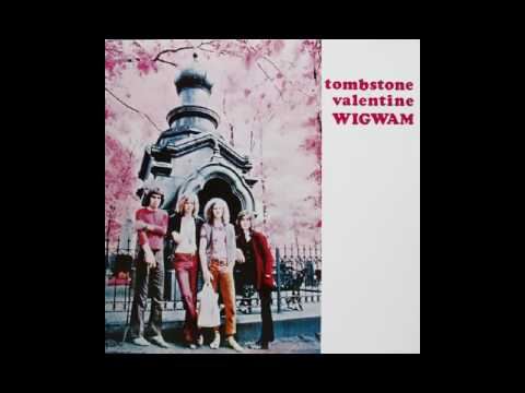 Wigwam Tombstone Valentine Full Album Youtube