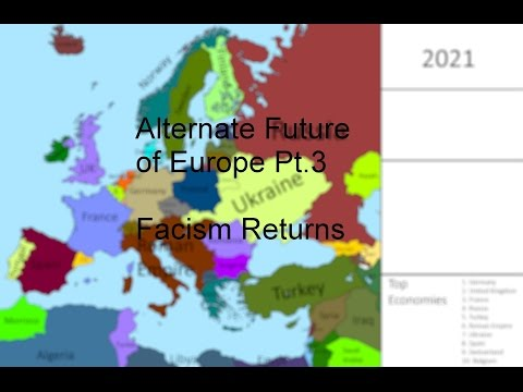 Alternate Future Of Europe Ep.3 | Facism Returns.