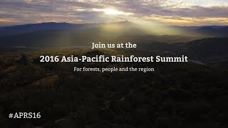 Join the Asia-Pacific Rainforest Summit, 3-5 August 2016, Brunei Darussalam
