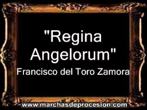 Regina Angelorum - Francisco del Toro Zamora [BM]